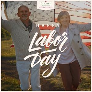 Labor day, oak park senior living