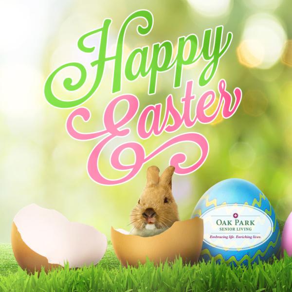 Happy Easter from Oak Park Senior Living!